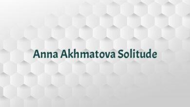 Anna Akhmatova Solitude