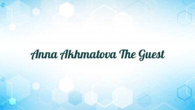 Anna Akhmatova The Guest