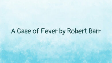A Case of Fever by Robert Barr
