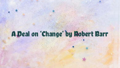 A Deal on 'Change' by Robert Barr
