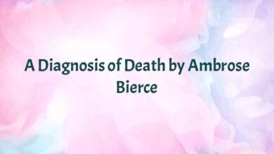 A Diagnosis of Death by Ambrose Bierce