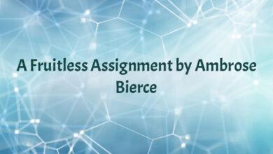 A Fruitless Assignment by Ambrose Bierce