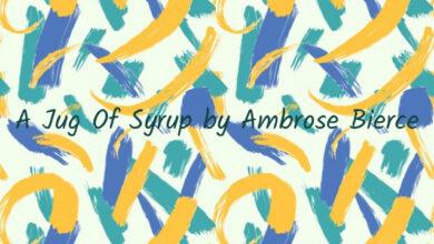 A Jug Of Syrup by Ambrose Bierce