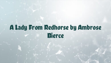 A Lady From Redhorse by Ambrose Bierce