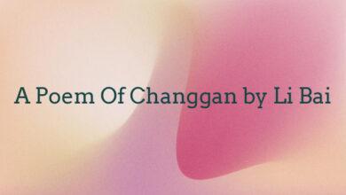 A Poem Of Changgan by Li Bai