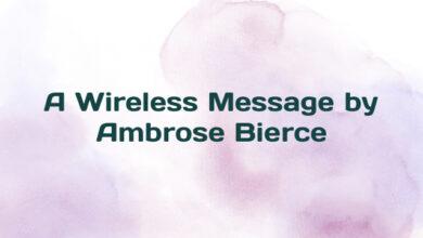 A Wireless Message by Ambrose Bierce