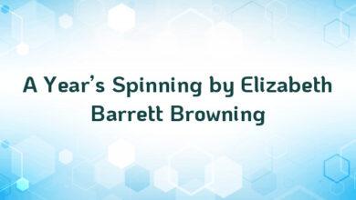A Year's Spinning by Elizabeth Barrett Browning
