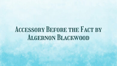 Accessory Before the Fact by Algernon Blackwood