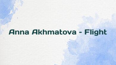 Anna Akhmatova – Flight