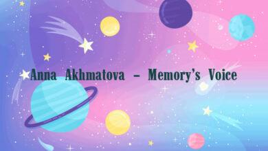 Anna Akhmatova – Memory's Voice