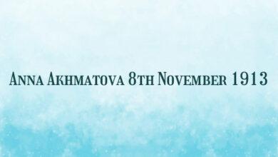 Anna Akhmatova 8th November 1913