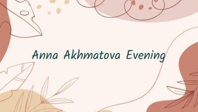 Anna Akhmatova Evening