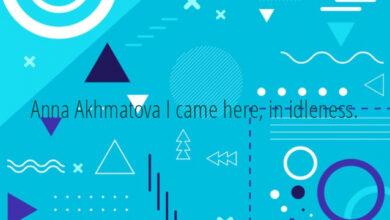 Anna Akhmatova I came here, in idleness.