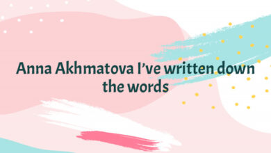 Anna Akhmatova I've written down the words