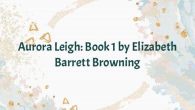 Aurora Leigh: Book 1 by Elizabeth Barrett Browning