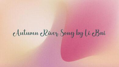 Autumn River Song by Li Bai