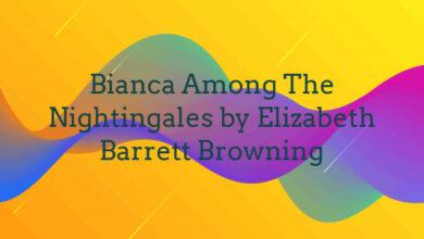 Bianca Among The Nightingales by Elizabeth Barrett Browning