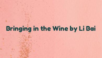 Bringing in the Wine by Li Bai