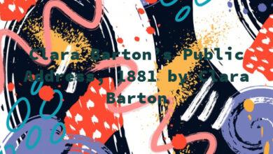 Clara Barton's Public Address, 1881 by Clara Barton