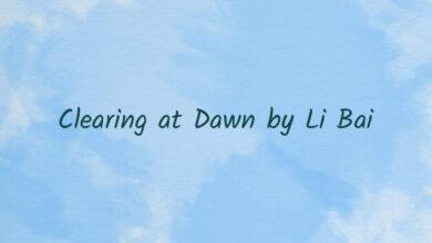 Clearing at Dawn by Li Bai