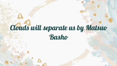 Clouds will separate us by Matsuo Basho