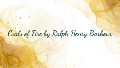 Coals of Fire by Ralph Henry Barbour