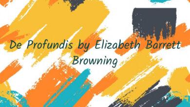 De Profundis by Elizabeth Barrett Browning