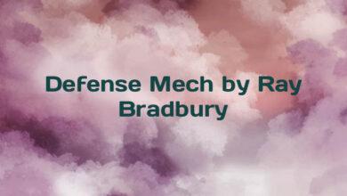 Defense Mech by Ray Bradbury