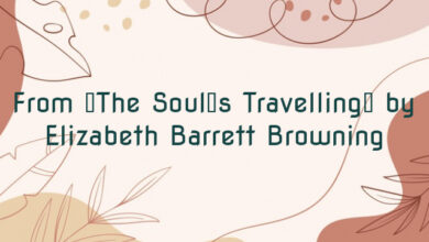 From 'The Soul's Travelling' by Elizabeth Barrett Browning