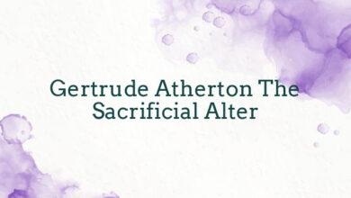 Gertrude Atherton The Sacrificial Alter