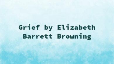 Grief by Elizabeth Barrett Browning