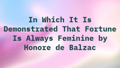 In Which It Is Demonstrated That Fortune Is Always Feminine by Honore de Balzac