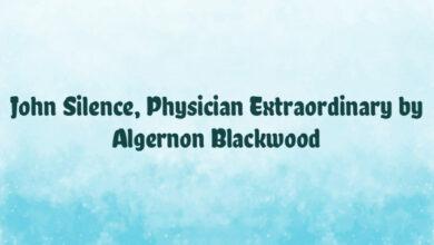 John Silence, Physician Extraordinary by Algernon Blackwood