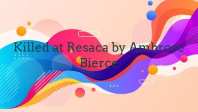 Killed at Resaca by Ambrose Bierce