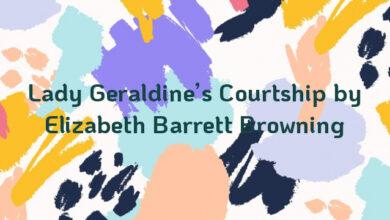Lady Geraldine's Courtship by Elizabeth Barrett Browning