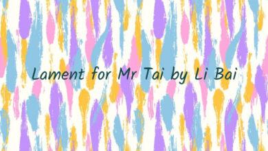 Lament for Mr Tai by Li Bai