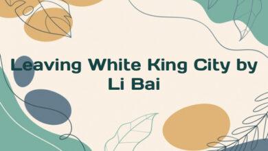 Leaving White King City by Li Bai