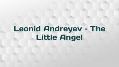 Leonid Andreyev – The Little Angel