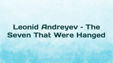 Leonid Andreyev – The Seven That Were Hanged
