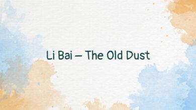 Li Bai – The Old Dust