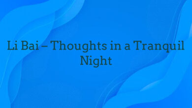 Li Bai – Thoughts in a Tranquil Night