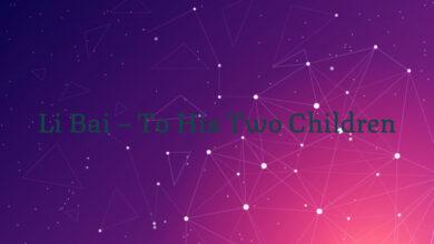 Li Bai – To His Two Children
