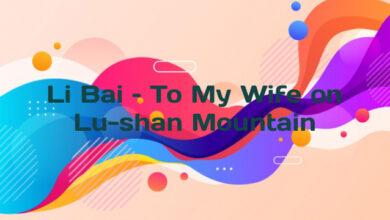 Li Bai – To My Wife on Lu-shan Mountain