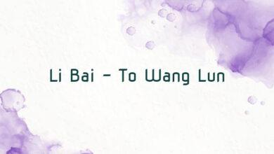 Li Bai – To Wang Lun