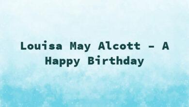 Louisa May Alcott – A Happy Birthday
