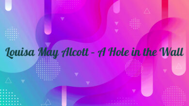 Louisa May Alcott – A Hole in the Wall