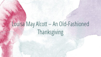 Louisa May Alcott – An Old-Fashioned Thanksgiving