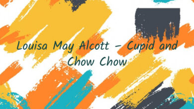 Louisa May Alcott – Cupid and Chow Chow