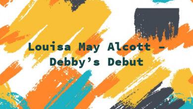 Louisa May Alcott – Debby's Debut