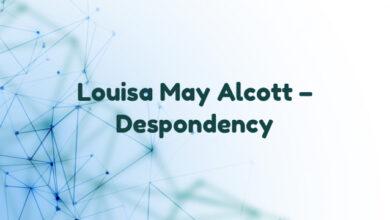Louisa May Alcott – Despondency